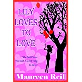 Lily Loves to Loveby Maureen Reil