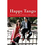 Happy Tango: Sallycat's Guide to Dancing in Buenos Airesby Sally Blake