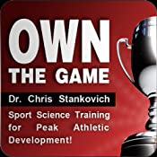Own the Game: Sport Science Training for Peak Athletic Development! | [Christopher Stankovich]