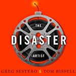 The Disaster Artist: My Life inside 'The Room', the Greatest Bad Movie Ever Made | Greg Sestero,Tom Bissell