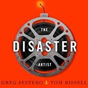 The Disaster Artist: My Life inside 'The Room', the Greatest Bad Movie Ever Made | [Greg Sestero, Tom Bissell]