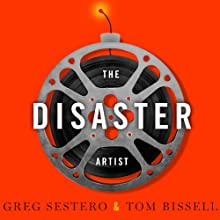 The Disaster Artist: My Life inside 'The Room', the Greatest Bad Movie Ever Made (       UNABRIDGED) by Greg Sestero, Tom Bissell Narrated by Greg Sestero