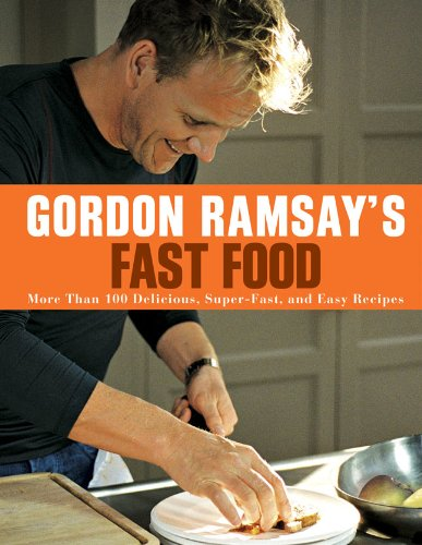 gordon-ramsays-fast-food-more-than-100-delicious-super-fast-and-easy-recipes