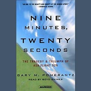 Nine Minutes, Twenty Seconds: The Tragedy and Triumph of ASA Flight 529 | [Gary M. Pomerantz]