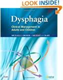 Dysphagia: Clinical Management in Adults and Children, 1e