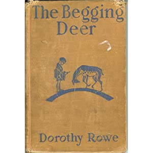 The Begging Deer Dorothy Rowe and Lynd Ward