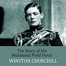 The Story of the Malakand Field Force Audiobook by Winston Churchill Narrated by Ric Jerrom