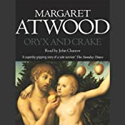 Oryx and Crake: MaddAddam Trilogy, Book 1 | Margaret Atwood