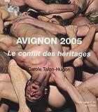 echange, troc Talon-Hugon Carole - Avignon 2005  le Conflit des Heritages