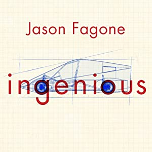 Ingenious: A True Story of Invention, Automotive Daring, and the Race to Revive America | [Jason Fagone]