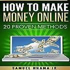 How to Make Money Online: 20 Proven Methods Hörbuch von Samuel Nnama Jr Gesprochen von: Nathan W Wood