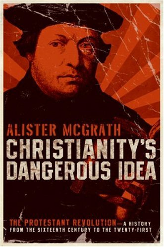 book critique christianity s dangerous idea the protestant revolution a history sixteenth century tw The reformation for armchair theologians glenn s sunshine  this small book  is easy-to-read and interesting from a fine and respected mainline  denominational church historian  christianity's dangerous idea: the  protestant revolution — a history from the sixteenth century to  facebook  twitter.