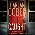 Caught (       UNABRIDGED) by Harlan Coben Narrated by Carrington MacDuffie, Danny Campbell