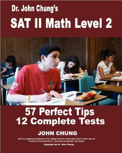 Dr. John Chung's SAT II Math Level 2 (text only) by Dr. J. Chung, by Dr. J. Chung