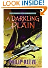 A Darkling Plain (The Hungry City Chronicles)