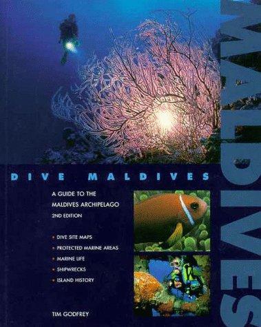 Dive Maldives: A Guide to the Maldives Archipelago (Springfield Atoll Editions)