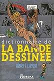 """Afficher """"Dictionnaire de la bande dessinée"""""""