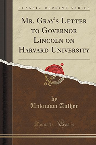 Mr. Gray's Letter to Governor Lincoln on Harvard University (Classic Reprint)