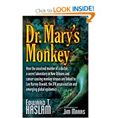 Dr. Mary's Monkey: How the Unsolved Murder of a Doctor, a Secret Laboratory in New Orleans and Cancer-Causing... by Edward T. Haslam and Jim Marrs