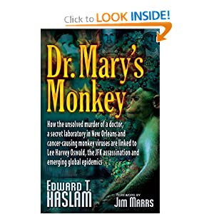 Dr. Mary's Monkey: How the Unsolved Murder of a Doctor, a Secret Laboratory in New Orleans and Cancer-Causing... by
