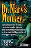img - for Dr. Mary's Monkey: How the Unsolved Murder of a Doctor, a Secret Laboratory in New Orleans and Cancer-Causing Monkey Viruses are Linked to Lee Harvey ... Assassination and Emerging Global Epidemics book / textbook / text book