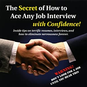 The Secret of How to Ace any Job Interview with Confidence! Hörbuch