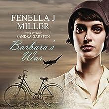 Barbara's War (       UNABRIDGED) by Fenella J. Miller Narrated by Sandra Garston