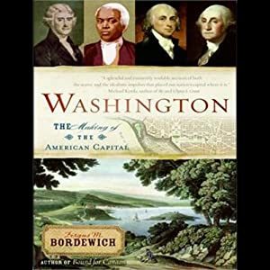 Washington: The Making of the American Capital | [Fergus M. Bordewich]