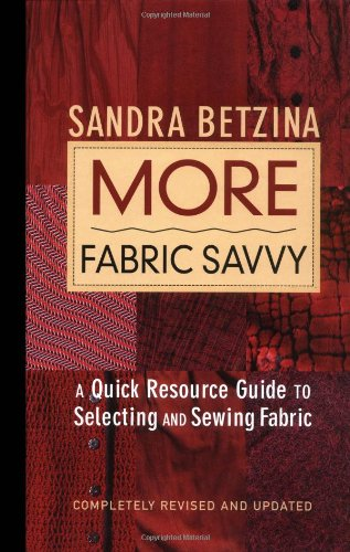 More Fabric Savvy: A Quick Resource Guide to Selecting...
