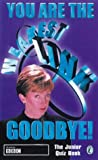 You are the Weakest Link...Goodbye!: The Junior Quiz Book