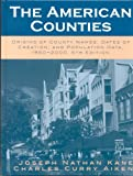 img - for The American Counties: Origins of County Names, Dates of Creation, and Population Data, 1950-2000 book / textbook / text book