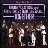 echange, troc Gaither Vocal Band, Ernie Haase & Signature Sound - Together