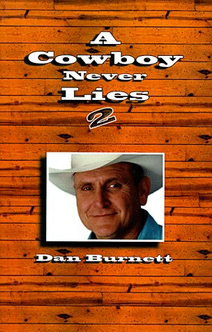 A Cowboy Never Lies 2, Dan Burnett