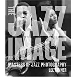 The Jazz Image: Masters of Jazz Photographypar Lee Tanner