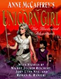 Anne McCaffrey's The Unicorn Girl: The Illustrated Adventures (0061055409) by Mickey Zucker Reichert