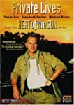 Heat of the Sun:Private Lives