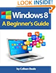 Windows 8: A Beginner's Guide