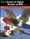 img - for Genesis of Fighter Aviation in WWI: A Centennial Perspective on Great War Aviation (Great War Aviation Series) (Volume 20) book / textbook / text book