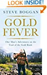 Gold Fever: One Man's Adventures on t...