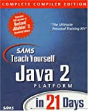 Sams Teach Yourself Java 2 Platform in 21 Days: Complete Compiler Edition (0672316471) by Lemay, Laura