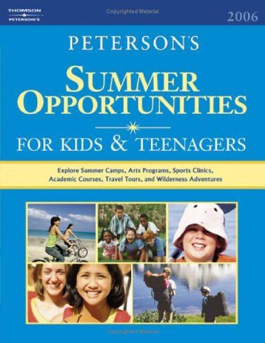 Summer Opps for Kids & Teenagers 2006 (Peterson's Summer Programs for Kids & Teenagers)