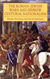 img - for The Roman-Jewish Wars and Hebrew Cultural Nationalism book / textbook / text book