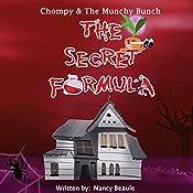 The Secret Formula: Chompy & the Munchy Bunch, Book 1 | Nancy Beaule