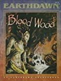 The Blood Wood (Earthdawn) (1555603130) by Cruz, Rob
