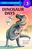 Dinosaur Days (Step Into Reading, a Step 3 Book)