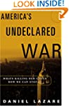 America's Undeclared War: What's Kill...