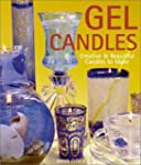 Gel Candles: Creative & Beautiful Can...