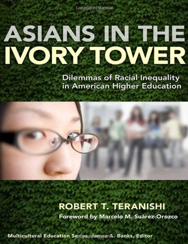 Asians in the Ivory Tower: Dilemmas of Racial Inequality in American Higher Education (Multicultural Education)