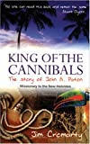 King Of The Cannibals: The Story Of John G. Paton, Missionary To The Hebrides