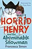 Francesca Simon Horrid Henry and the Abominable Snowman: Bk. 14